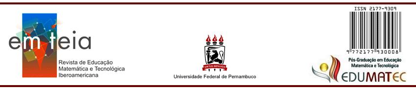 em teia, Revista de Educação Matemática e Tecnológicas Iberoamericana, um periódico do Programa de Pós-graduação em Educação Matemática e Tecnológica da Universidade Federal de Pernambuco, com ISSN 2177-9309