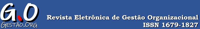 Revista Eletrônica de Gestão Organizacional - GESTÃO.ORG