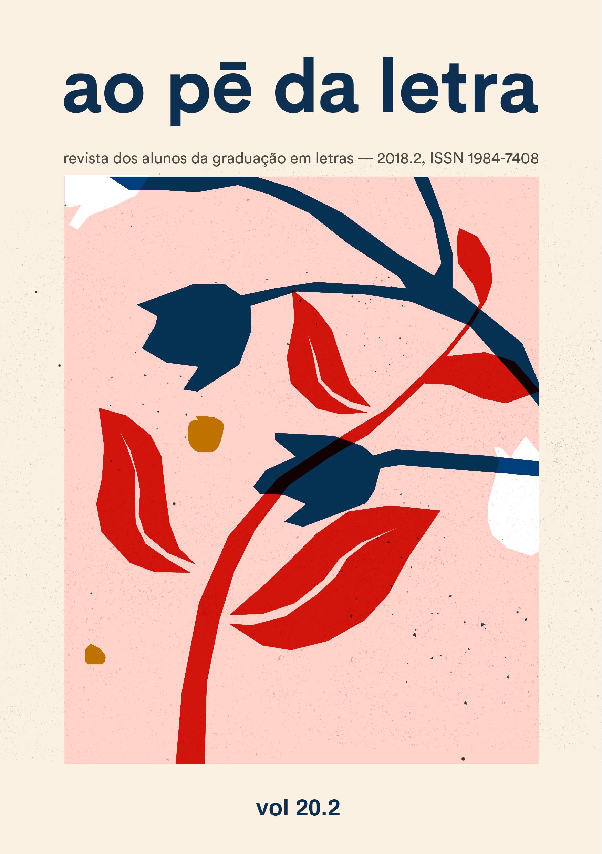 Ao Pé da Letra. Revista dos alunos da graduação em Letras. 2018.2. Volume 20.2. ISSN 1984-7408.