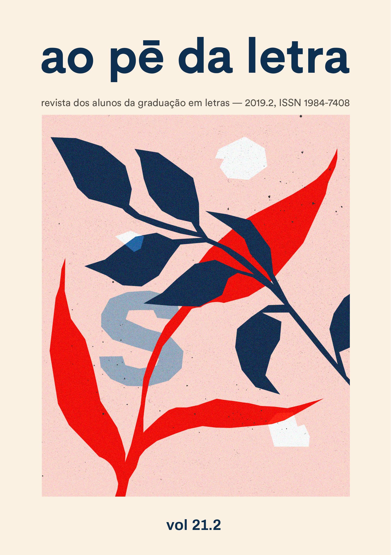 Ao Pé da Letra. Revista dos alunos da graduação em Letras. Volume 21.2, referente a 2019.2. ISSN 1984-7408.