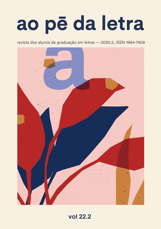 Ao Pé da Letra. Revista dos alunos da graduação em Letras. 2020.2, ISSN 1984-7408. Volume 22.2